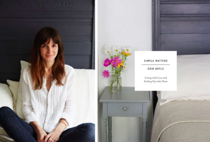 Gardenista contributor Erin Boyle is the author of Simple Matters, availablefrom Amazon for $13.56.