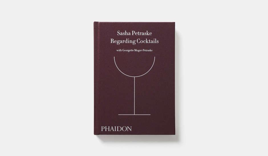 Phaidon Regarding Cocktails Book by Sasha Petraske