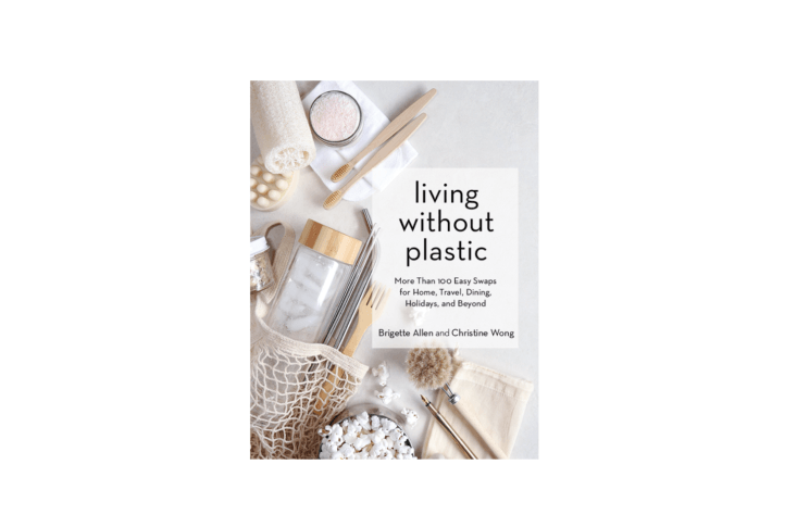 Living Without Plastic Book by Christine Wong and Brigette Allen, Artisan